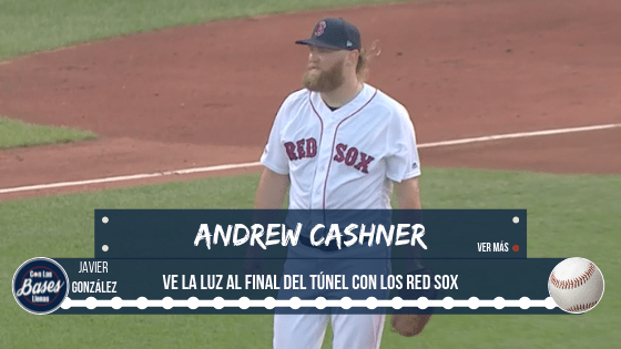 Andrew Cashner ve la luz al final del túnel con los Red Sox
