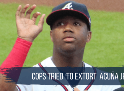 Venezuelan police tried to extort money out of Ronald Acuña Jr