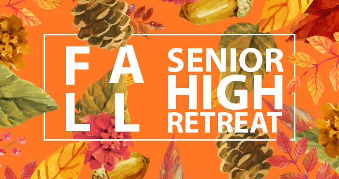 Important Update about Sr. High Fall Retreat
