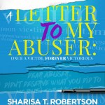 Connected Books : A Letter to My Abuser <br><br> <span style='color:#116463;font-size:25px;'>We chat with Author Sharisa Robertson and some of her contributors about her latest project that exposes abuse and the healing birthed from being victorious and no longer a victim.</span>
