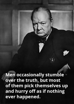 Men occasionally stumble over the truth... - Winston Churchill