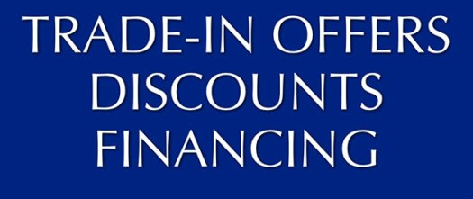 Trade-in Offers - Discounts - Financing