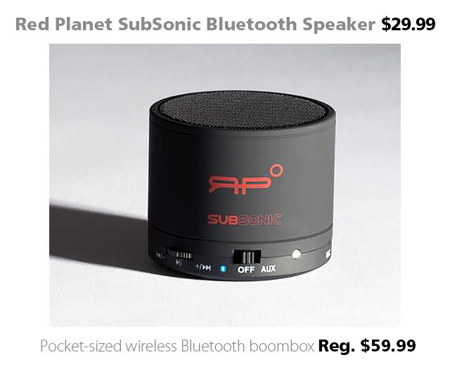 Deal of the Week | Red Planet SubSonic Bluetooth Speaker $29.99 (reg. $59.99)