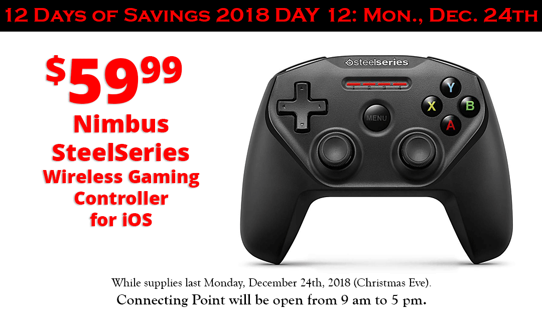 gaming controller Nimbus SteelSeries iOS Bluetooth iPhone iPad iPod touch gifts gifting holiday Christmas 12 days of savings 2018 Connecting Point Rogue Valley Medford Oregon