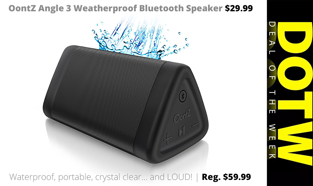 DOTW deal of the week OontZ Angle 3 weatherproof Bluetooth speaker sale bargain Rogue Valley Medford Oregon Connecting Point audio sound Cambridge SoundWorks