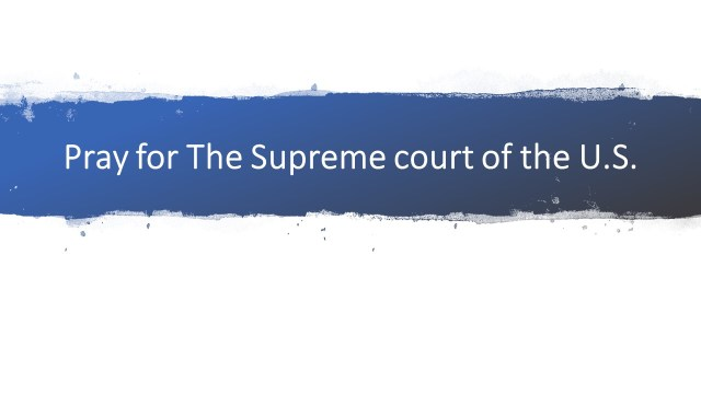 Prayer for the Supreme Court of the United States
