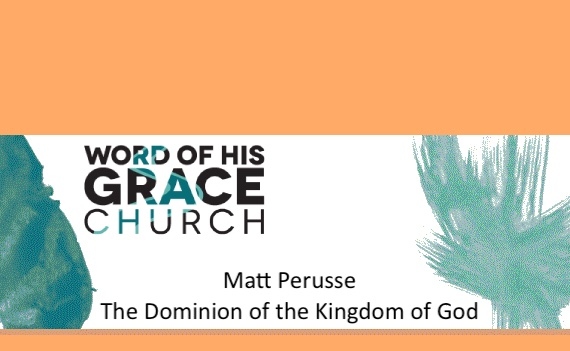 The Dominion of the Kingdom of God