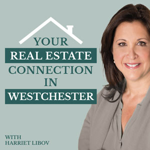 Introducing the Your Real Estate Connection in Westchester Podcast!