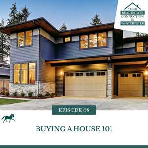 Your Real Estate Connection in Westchester with Harriet Libov | Buying a House 101