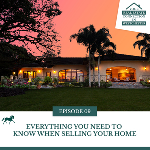 Your Real Estate Connection in Westchester with Harriet Libov | Everything You Need to Know When Selling Your Home