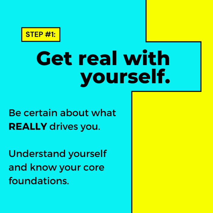 Get real with yourself: be certain about what really drives you.