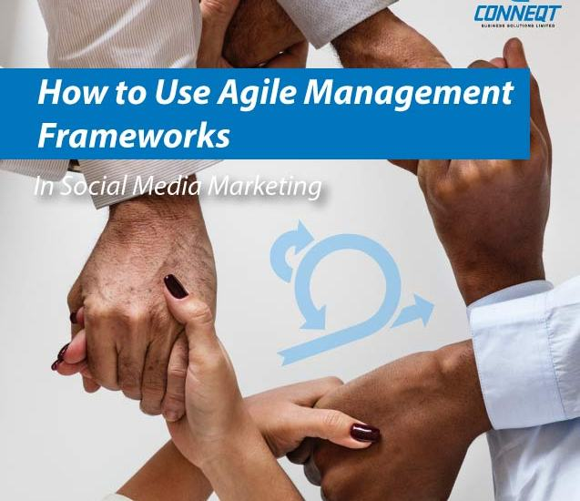How-to-Use-Agile-Management-Frameworks-in-Social-Media-Marketing