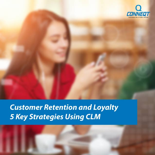 customer-retention-and-loyalty-key-strategies-using-clm-1