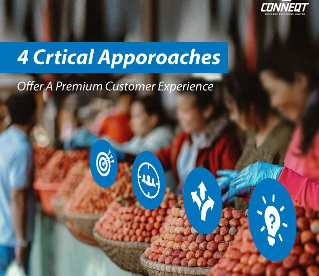 https://conneqtcorp.com/in/wp-content/uploads/2019/12/four-critical-approaches-to-offer-a-premium-customer-experience.jpg