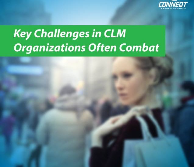 https://conneqtcorp.com/in/wp-content/uploads/2019/12/key-challenges-in-clm-that-organizations-combat.jpg