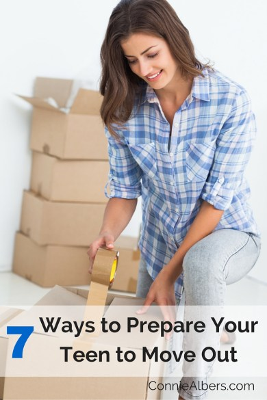 7 Ways to Prepare Your Teen to Move Out. ConnieAlbers.com