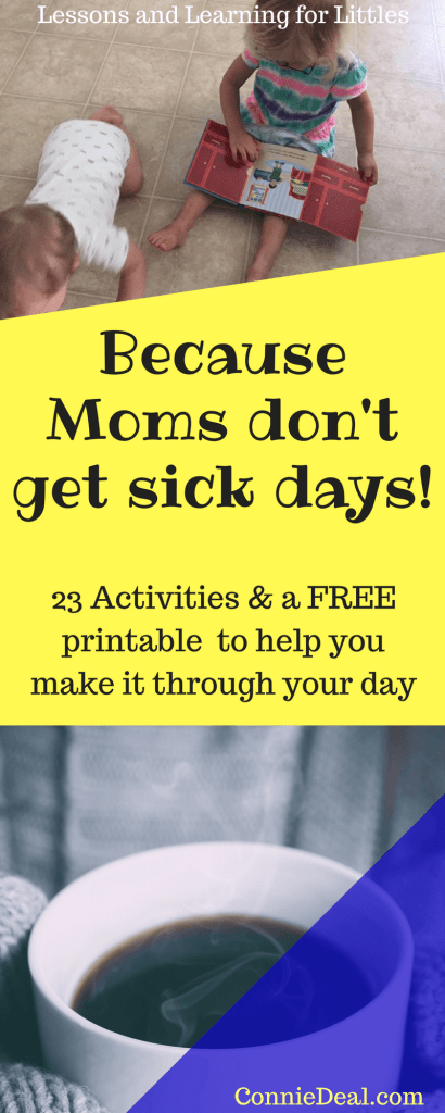 Because moms don't get sick days. 23 toddler activities to help you make it through the day when you're sick and a free printable download