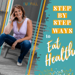 Step by Step Ways to Eat Healthy