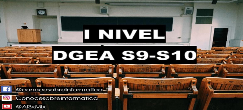 I NIVEL DGEA S9-S10
