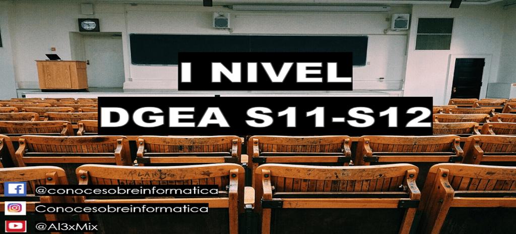 I NIVEL DGEA S11-S12