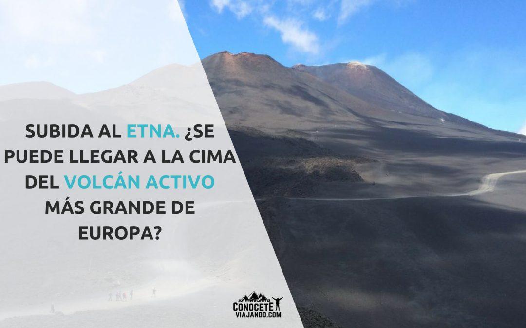 Subida al Etna. ¿Se puede llegar a la cima del volcán activo más grande de Europa?