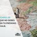 29 lugares de España que NO debes conocer en tu próximo viaje