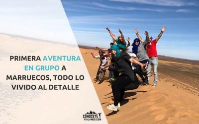 Primera aventura en grupo en Marruecos, todo lo vivido al detalle