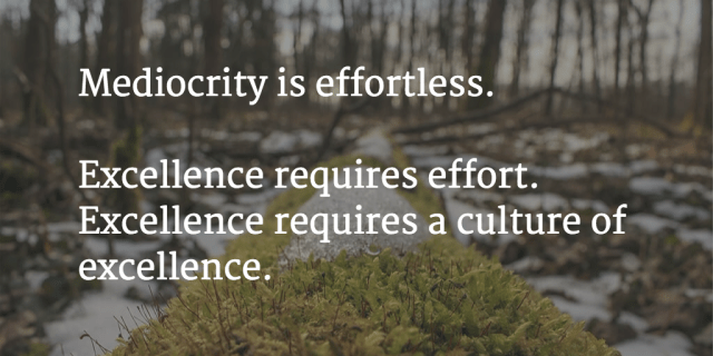 mediocrity is effortless