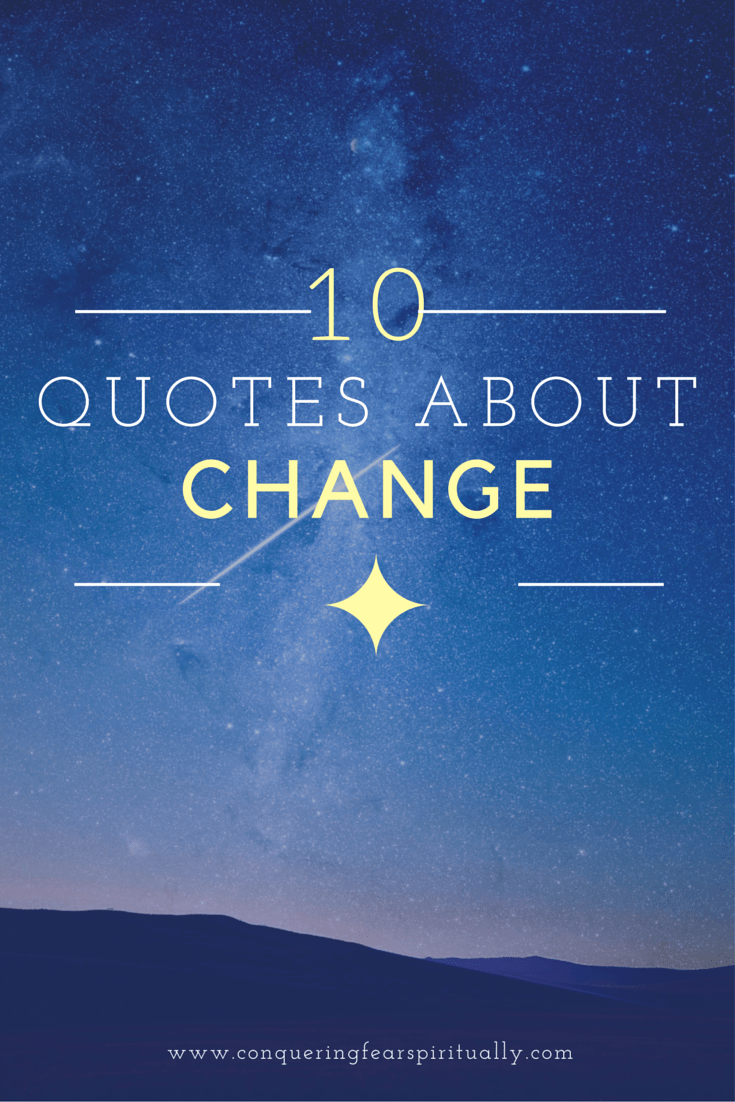 10 Quotes about Change   Conquering Fear Spiritually 10 Quotes about Change
