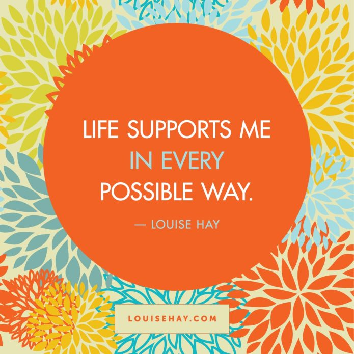 louise-hay-quotes-self-esteem-life-supports-me