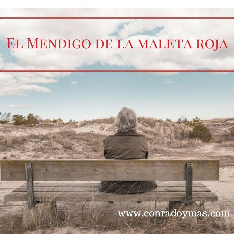 El Mendigo De La Maleta Roja   Un Cuento Real