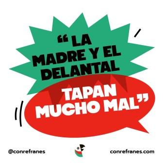 LA MADRE Y EL DELANTAL TAPAN MUCHO MAL@72x-100