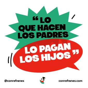 LO QUE HACEN LOS PADRES LO PAGAN LOS HIJOS@72x-100