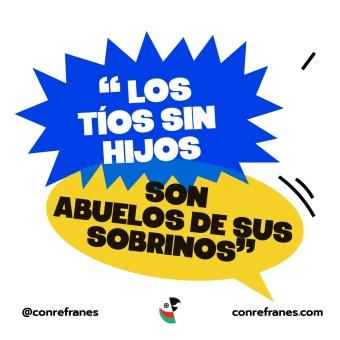 LOS TÍOS SIN HIJOS SON ABUELOS DE SUS SOBRINOS@72x-100