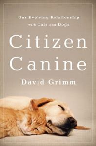 Citizen_Canine_David_Grimm