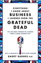 Everything I Know About Business I Learned from the Grateful Dead book