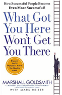 What Got You Here Won't Get You There Book