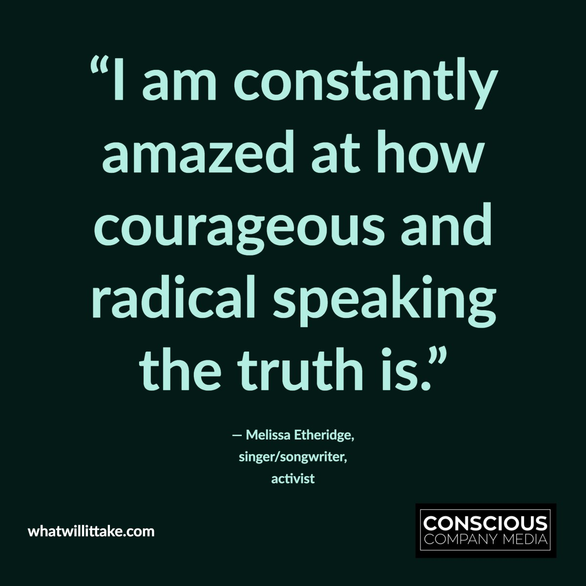 18 Inspiring Quotes About Courage From Powerful Women Conscious