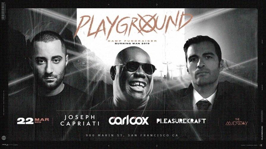 Join Carl Cox Joseph Capriati And Pleasurekraft In San Francisco For Burning Man Fundraiser Conscious Electronic