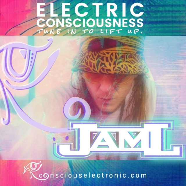 Electric Consciousness | Vol. 008 | JamL