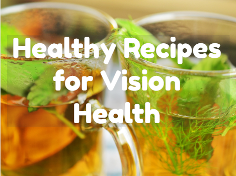 Healthy Recipes for Vision Health