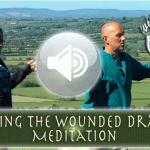 """Healing the Divine Warrior """"The Wounded Dragon"""" (includes video & guided meditation)"""