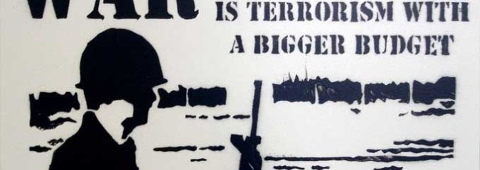 Terrorism, Terrorism, Terrorism: The Word That Fuels Endless War