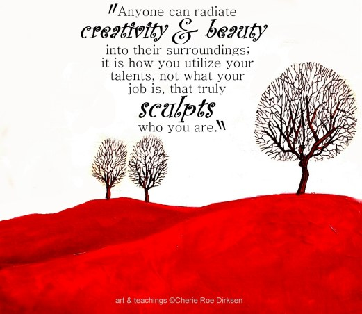 Creativity Quotation - Cherie Roe Dirksen