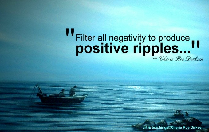 Positivity Quote by Cherie Roe Dirksen