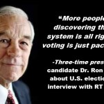 "Ron Paul: ""The System Is All Rigged and Voting Is Just Pacification"""