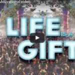 Morning Inspiration: Realize That Life Is a Gift (Motivational Video)