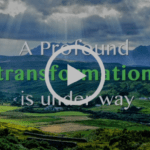 A Profound Transformation Is Underway: From Duality to Interconnectedness to Oneness