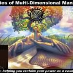 True Stories of Multi-Dimensional Manifestation