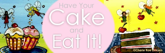 Have Your Cake and Eat It